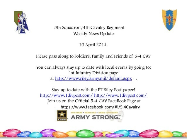 Weekly News Update 10 April 2014 Please pass along to Soldiers, Family and Friends of 5-4 CAV You can always stay up to da...