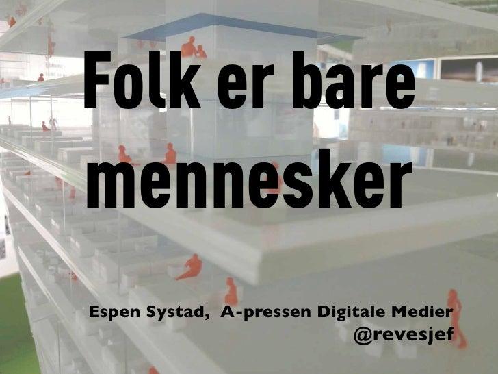Espen Systad: Folk er bare mennesker (Webdagene 2011)