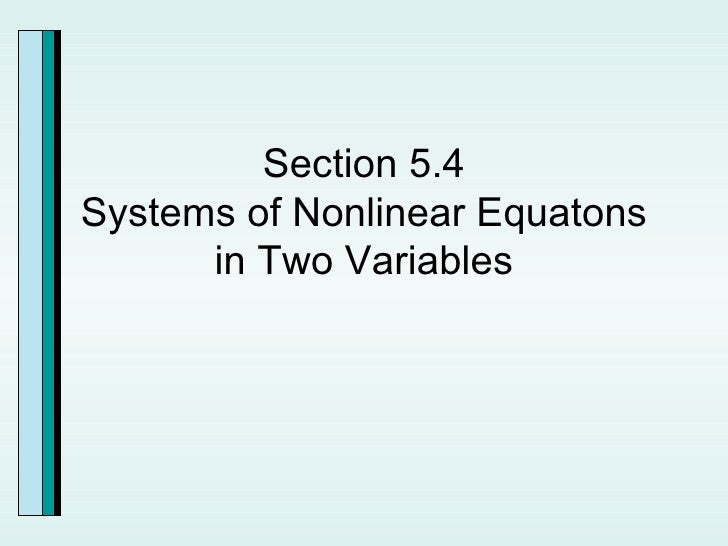 Section 5.4 Systems of Nonlinear Equatons in Two Variables
