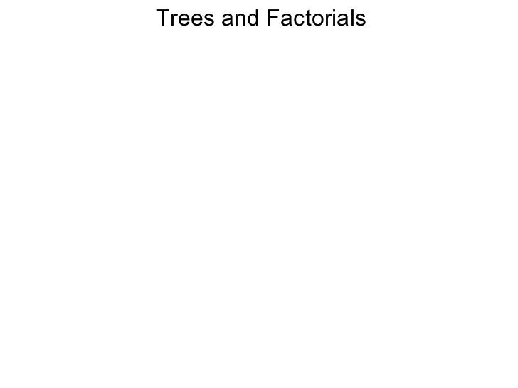 5.4 trees and factorials