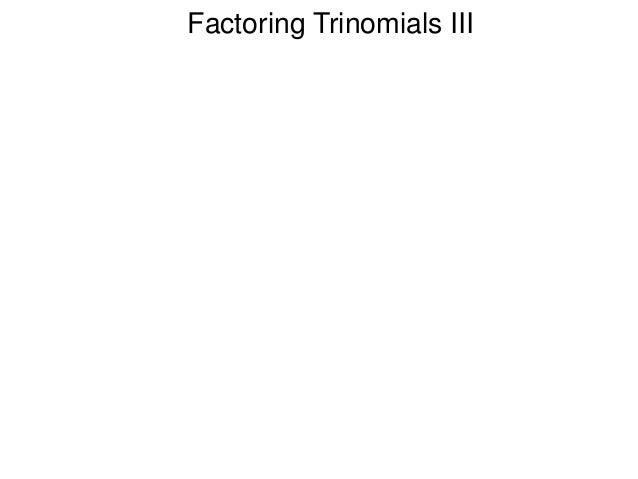 5 5factoring trinomial iii