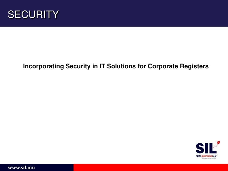SECURITY<br />Incorporating Security in IT Solutions for Corporate Registers<br />