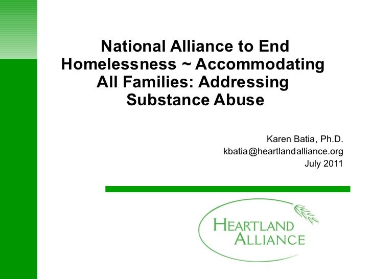 National Alliance to End Homelessness ~ Accommodating  All Families: Addressing  Substance Abuse Karen Batia, Ph.D. [email...
