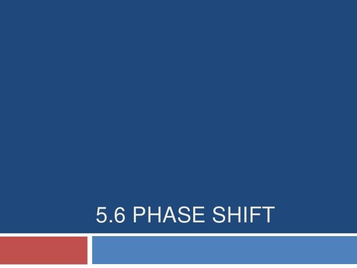 5.6 Phase Shift<br />