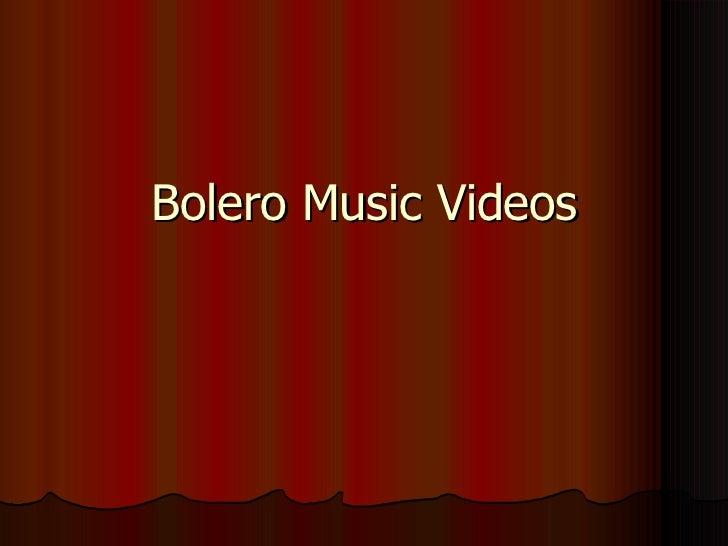 5 6 bolero music videos