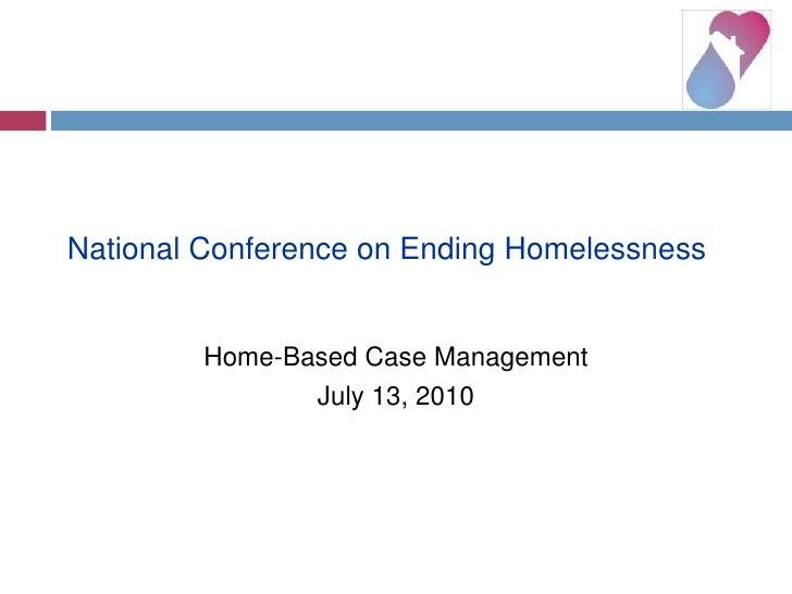 National Conference on Ending Homelessness<br />Home-Based Case Management<br />July 13, 2010<br />