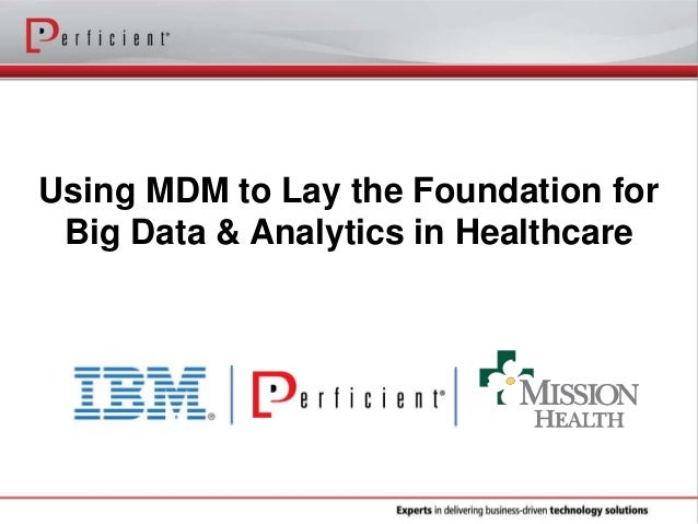 Using MDM to Lay the Foundation for Big Data and Analytics in Healthcare