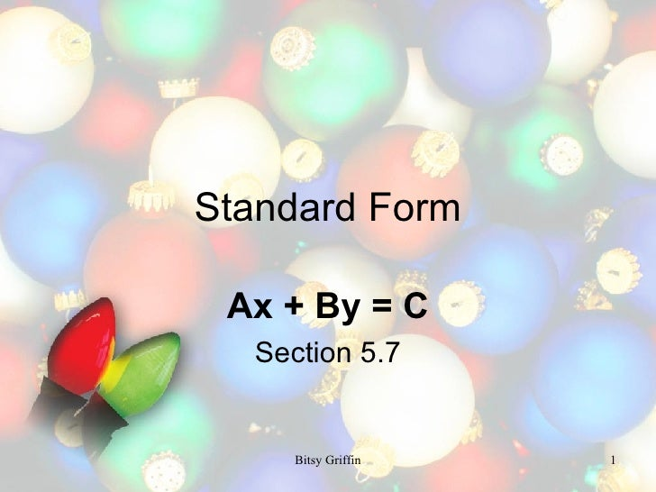 Standard Form Ax + By = C Section 5.7