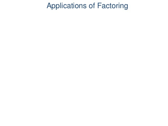 Applications of Factoring