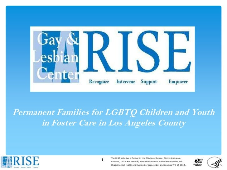 Permanent Families for LGBTQ Children and Youth      in Foster Care in Los Angeles County                        The RISE ...
