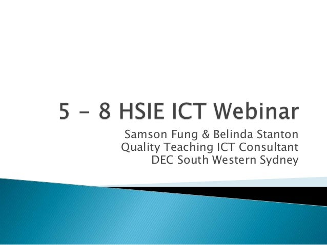 Samson Fung & Belinda Stanton Quality Teaching ICT Consultant DEC South Western Sydney