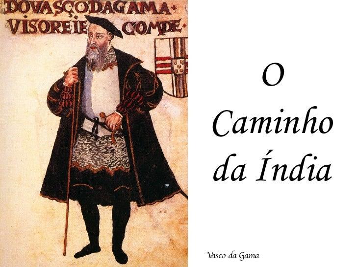 O Caminho da Índia Vasco da Gama