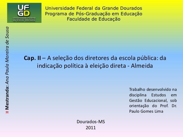 Cap. II – A seleção dos diretores da escola pública: da indicação política à eleição direta - Almeida<br />Trabalho desenv...