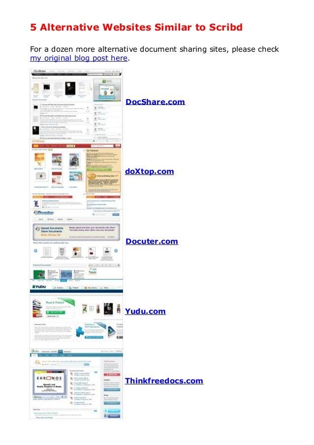 5 Alternative Websites Similar to Scribd For a dozen more alternative document sharing sites, please check my original blo...