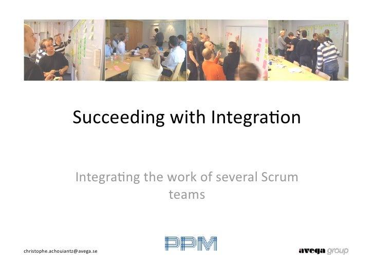Att lyckas med integration av arbetet från flera scrum team - Christophe Achouiantz