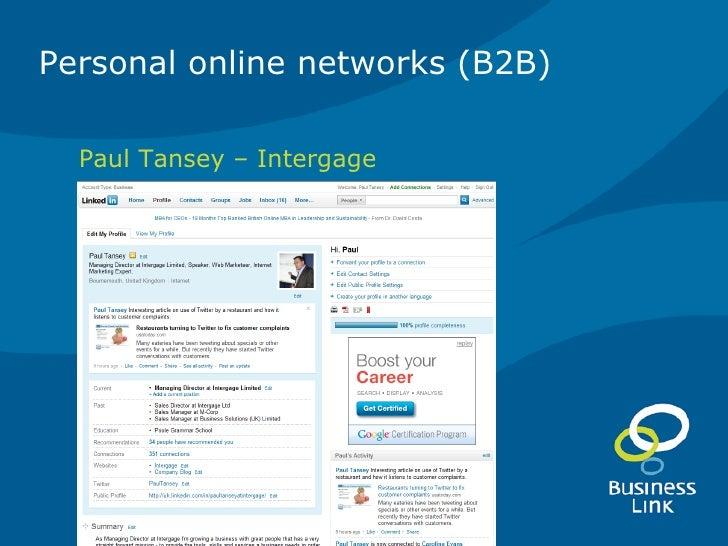 Personal online networks (B2B)  <ul><li>Paul Tansey – Intergage </li></ul>
