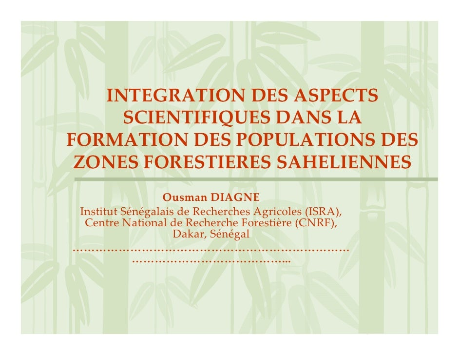 INTEGRATIONDESASPECTS      SCIENTIFIQUESDANSLA FORMATIONDESPOPULATIONSDES  ZONESFORESTIERESSAHELIENNES        ...