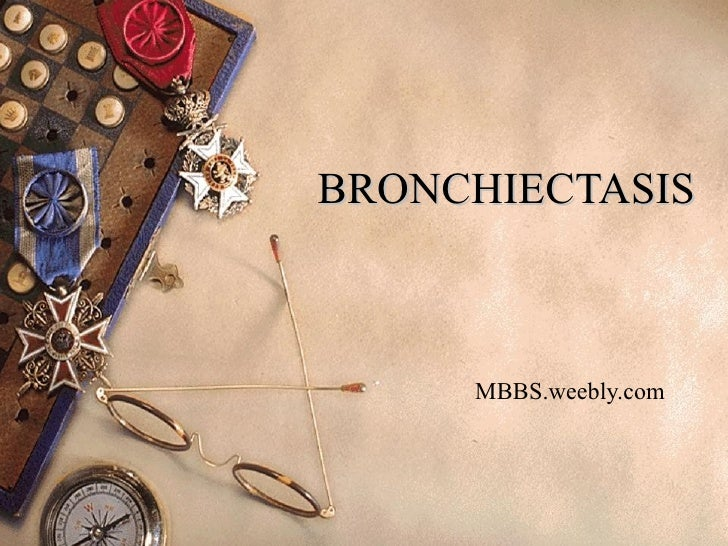 BRONCHIECTASIS MBBS.weebly.com