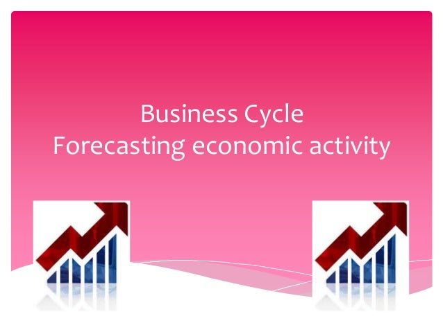 Business CycleForecasting economic activity