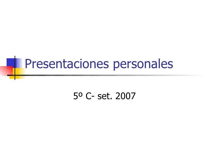 Presentaciones personales 5º C- set. 2007
