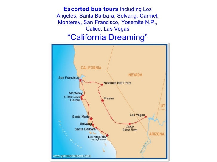 Escorted bus tours in California including Los Angeles, Santa Barbara, Solvang, Carmel, Monterey, San Francisco, Yosemite N.P., Calico, Las Vegas