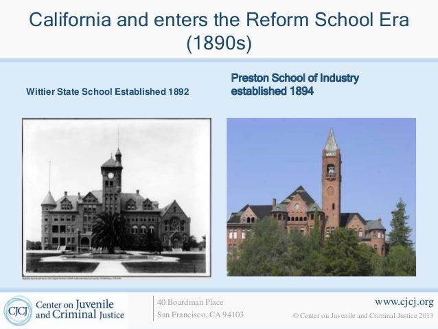 California and enters the Reform School Era                  (1890s)                                                Presto...