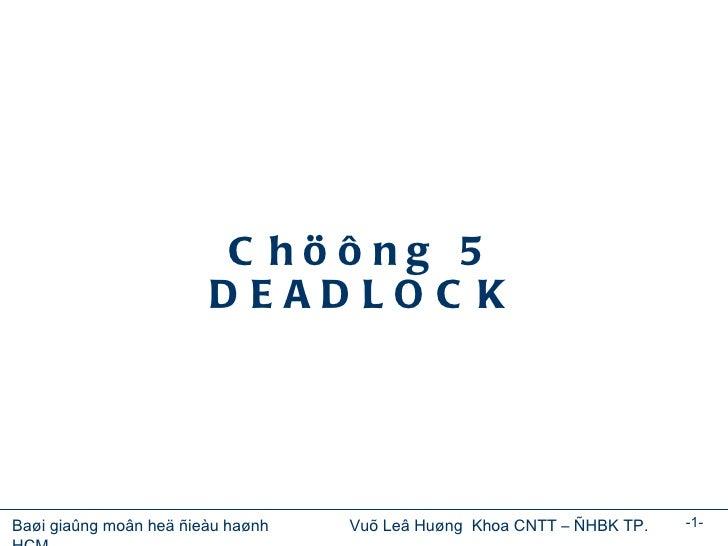 Chöông 5 DEADLOCK