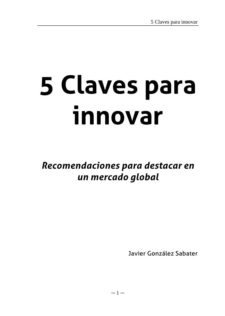 5 Claves para innovar     5 Claves para    innovar Recomendaciones para destacar en       un mercado global               ...