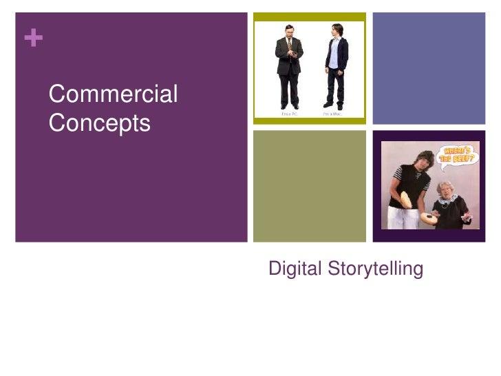 Digital Storytelling<br />Commercial Concepts<br />