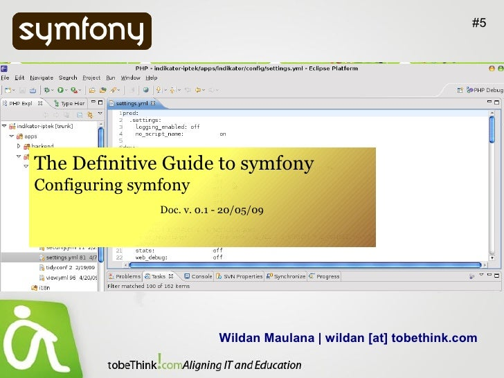 #5     The Definitive Guide to symfony Configuring symfony                Doc. v. 0.1 - 20/05/09                          ...