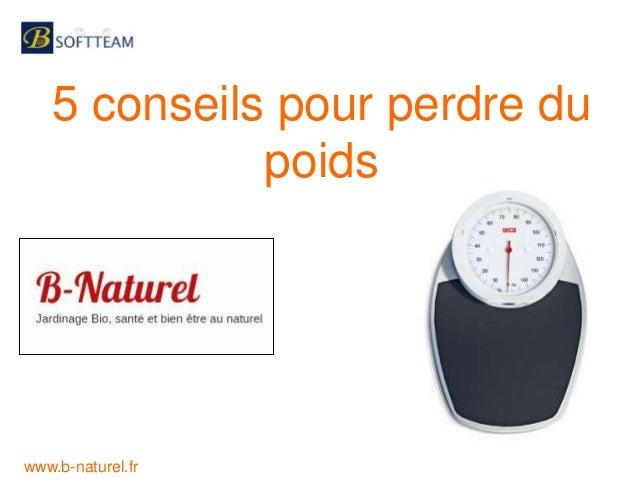 5 conseils pour perdre du poids www.b-naturel.fr