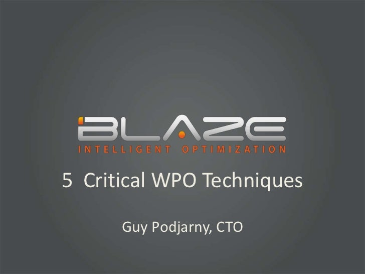 5  Critical WPO Techniques<br />Guy Podjarny, CTO<br />