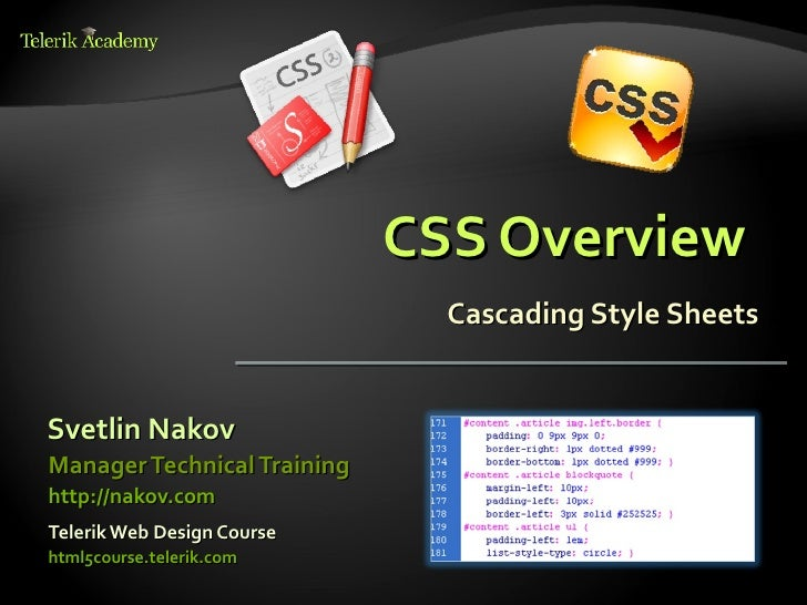 CSS Overview                               Cascading Style SheetsSvetlin NakovManager Technical Traininghttp://nakov.comTe...
