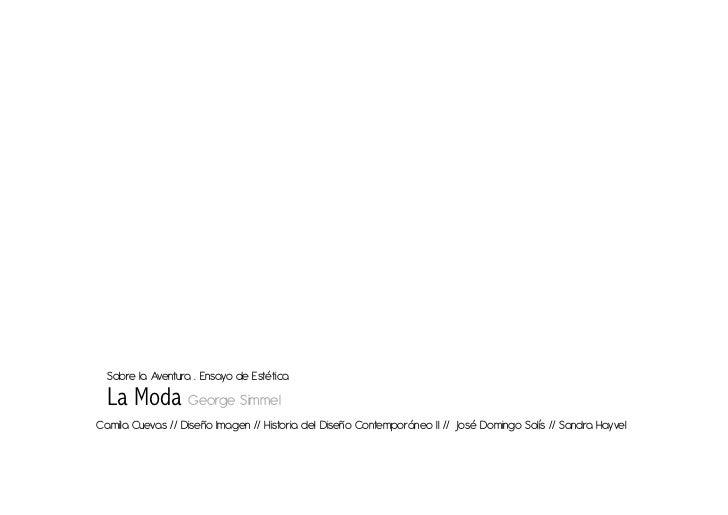 Sobre la Aventura . Ensayo de Estética  La Moda George SimmelCamila Cuevas // Diseño Imagen // Historia del Diseño Contemp...