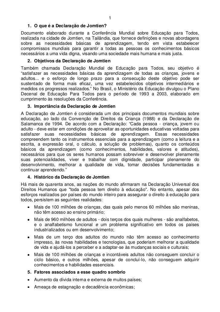 1   1. O que é a Declaração de Jomtien?Documento elaborado durante a Conferência Mundial sobre Educação para Todos,realiza...