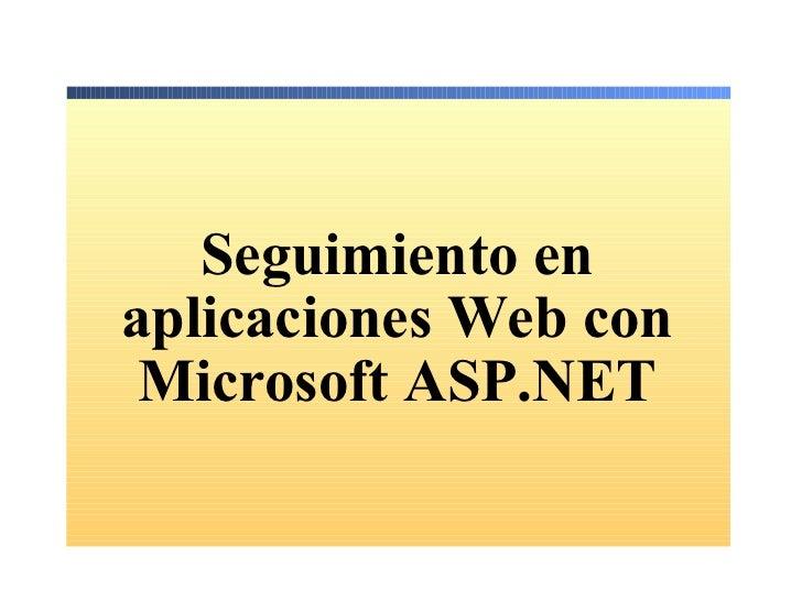 Seguimiento en aplicaciones Web con Microsoft ASP.NET