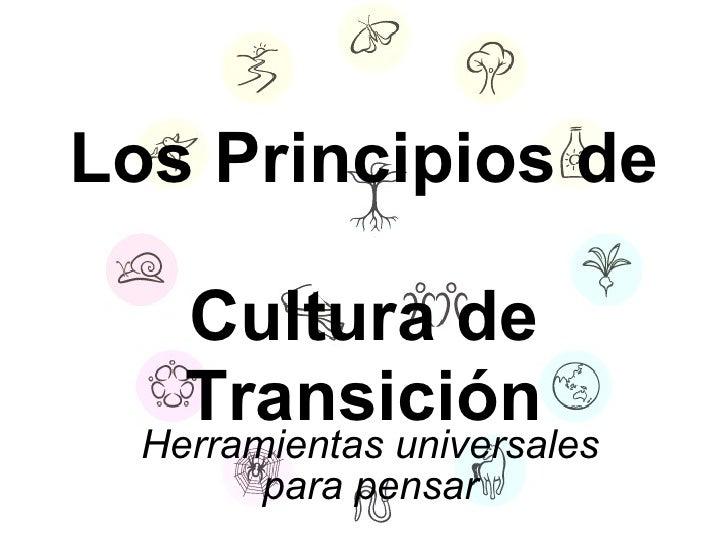 Los Principios de  Cultura de Transición Herramientas universales para pensar