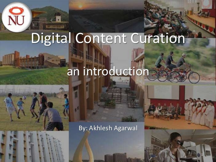 Digital Content Curation     an introduction       By: Akhlesh Agarwal                             1
