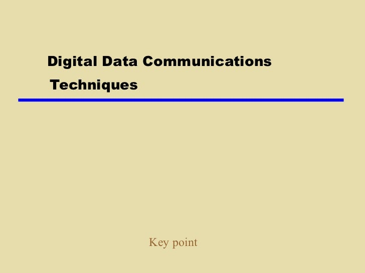 Digital Data Communications  Techniques Key point