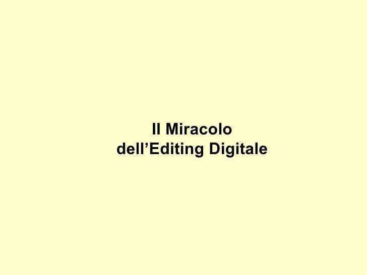 Il Miracolo dell'Editing Digitale