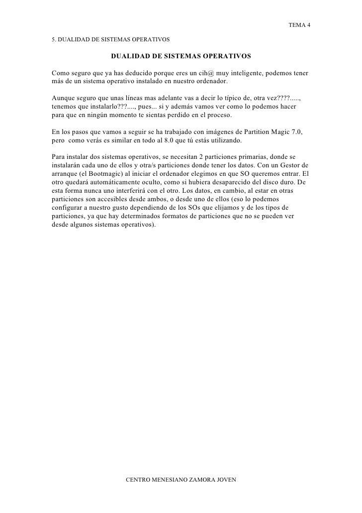TEMA 4  5. DUALIDAD DE SISTEMAS OPERATIVOS                      DUALIDAD DE SISTEMAS OPERATIVOS  Como seguro que ya has de...