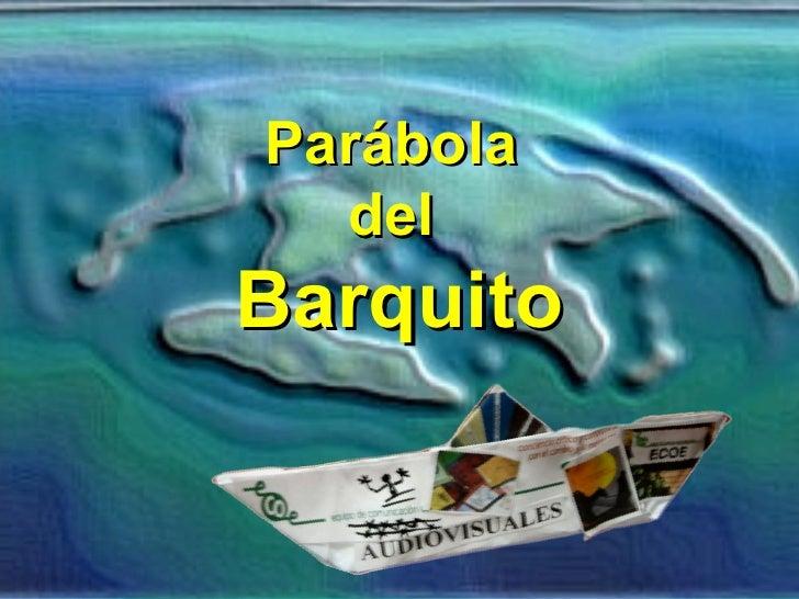 Parábola  del  Barquito