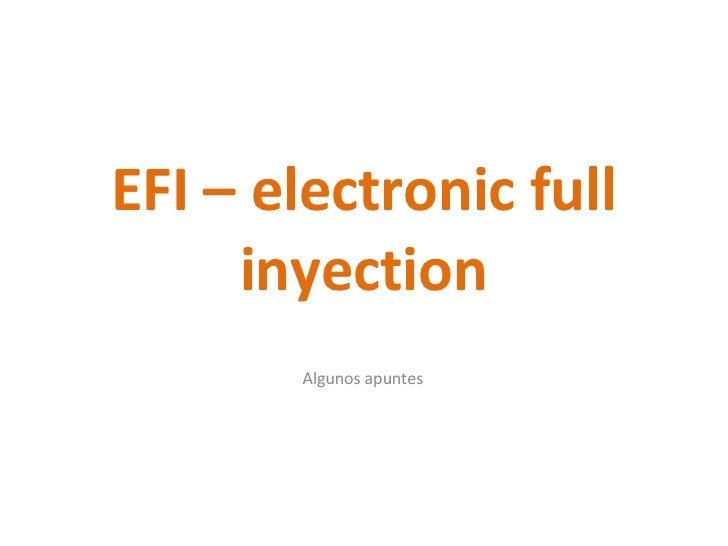 EFI –  electronic  full  inyection Algunos apuntes