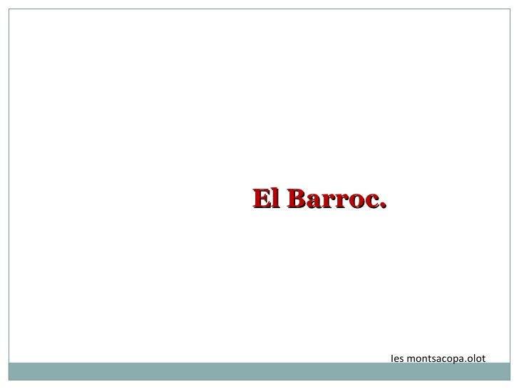 El Barroc. Ies montsacopa.olot