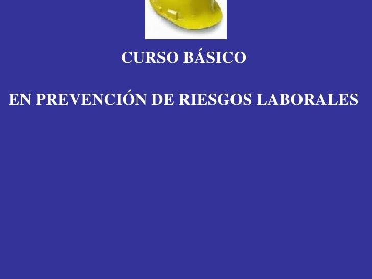 CURSO BÁSICO  EN PREVENCIÓN DE RIESGOS LABORALES