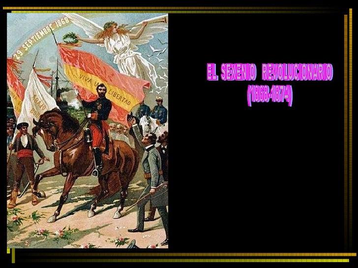 EL  SEXENIO  REVOLUCIONARIO (1868-1874)