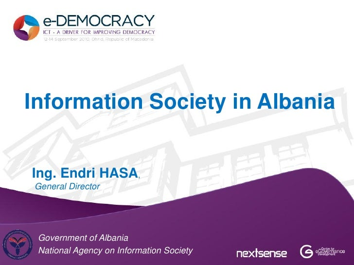 Information Society in AlbaniaIng. Endri HASA,General Director Government of Albania National Agency on Information Society
