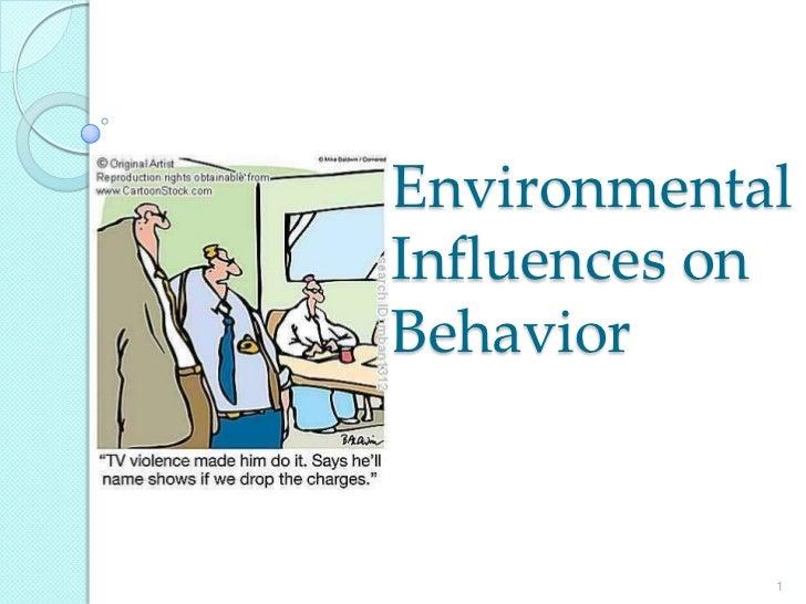 EnvironmentalInfluences onBehavior            1
