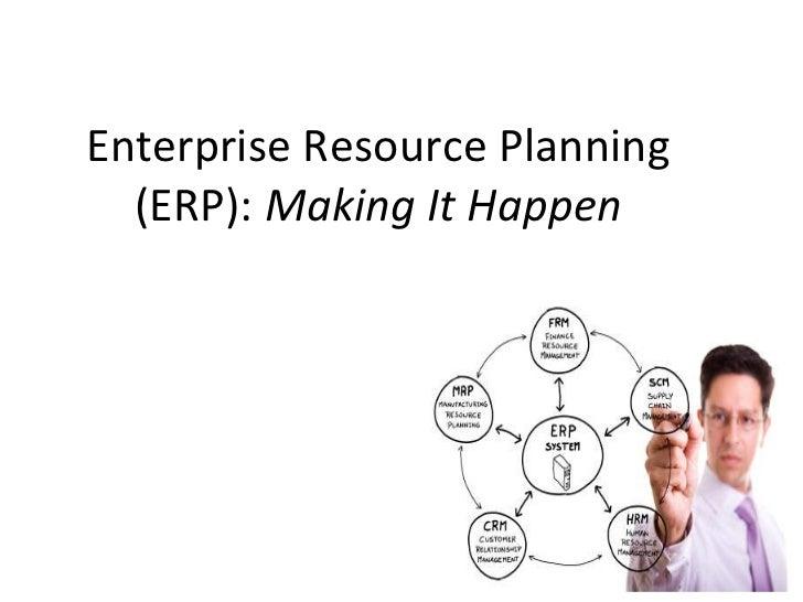 Enterprise Resource Planning (ERP):  Making It Happen