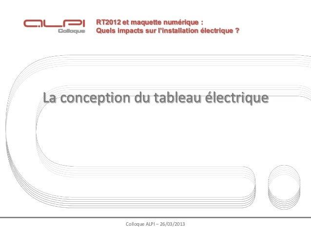 RT2012 et maquette numérique :        Quels impacts sur l'installation électrique ?La conception du tableau électrique    ...